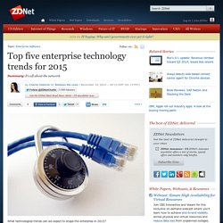 Top five enterprise technology trends for 2015