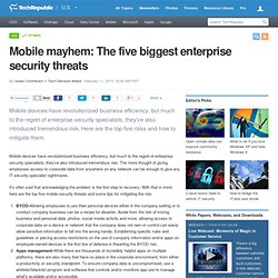 Mobile mayhem: The five biggest enterprise security threats