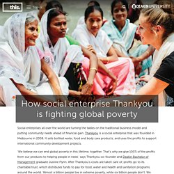 How social enterprise Thankyou is fighting global poverty