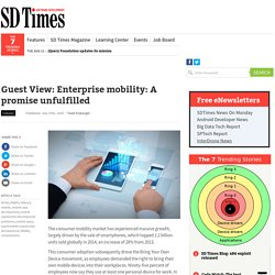 Guest View: Enterprise mobility: A promise unfulfilled
