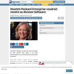 Hewlett Packard Enterprise voudrait vendre sa division Software