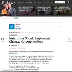 Enterprises Should Implement Change, Not Applications