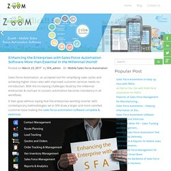 Enhancing the Enterprises with Sales Force Automation Software More than Essential in the Millennial World!! - SFA
