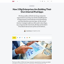 How 3 Big Enterprises Are Building Their Own Internal iPad Apps