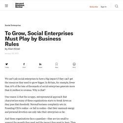 To Grow, Social Enterprises Must Play by Business Rules - Alan Hirzel