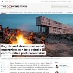 Fogo Island shows how social enterprises can help rebuild communities post-coronavirus