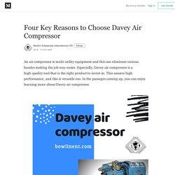 Four Key Reasons to Choose Davey Air Compressor - Bowlin Enterprises International LTD - Medium