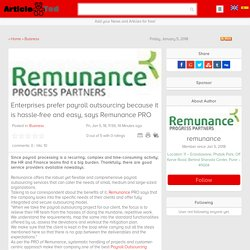 Enterprises prefer payroll outsourcing because it is hassle-free and easy, says Remunance PRO Article