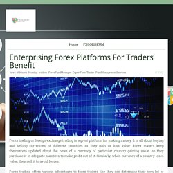 Enterprising Forex Platforms For Traders' Benefit - fxcoliseum