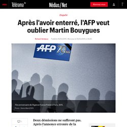Après l'avoir enterré, l'AFP veut oublier Martin Bouygues