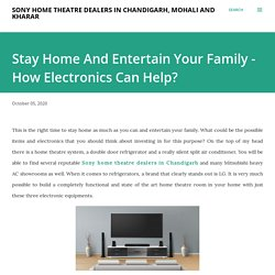 Stay Home And Entertain Your Family - How Electronics Can Help?