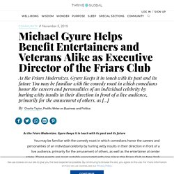 Michael Gyure Helps Benefit Entertainers and Veterans Alike as Executive Director of the Friars Club
