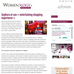 Sephora et son « entertaining shopping experience »