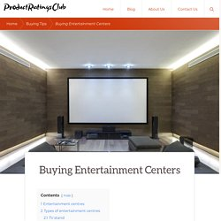 Buying Entertainment Centers