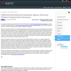 California Entertainment Insurance Agency Discusses Workers Compensation Insurance