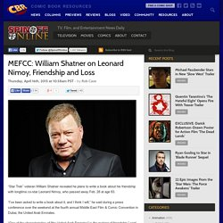 MEFCC: William Shatner on Leonard Nimoy, Friendship and Loss