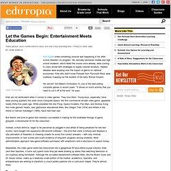 Let the Games Begin: Entertainment Meets Education