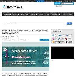 LA 5EME EDITION DE PARIS 2.0 SUR LE BRANDED ENTERTAINMENT