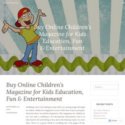 Buy Online Children's Magazine for Kids Education, Fun & Entertainment – kingsnewsorg