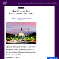 New Orleans' Best Entertainment Locations - Big Easy Magazine