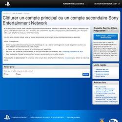 Clôturer un compte principal ou un compte secondaire Sony Entertainment Network