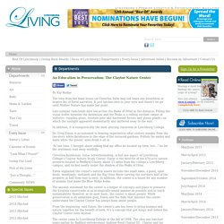 Lynchburg Living : Lynchburg Virginia's Premiere Lifestyle & Entertainment Magazine focusing on local area Business, Entertainment, Arts, Culture and Events An Education in Preservation: The Claytor Nature Center - Lynchburg Living : Lynchburg Virginia's