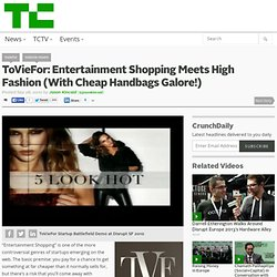 ToVieFor: Entertainment Shopping Meets High Fashion (With Cheap Handbags Galore!)