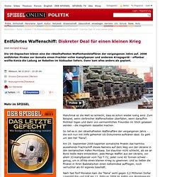 Entführtes Waffenschiff: Diskreter Deal für einen kleinen Krieg - SPIEGEL ONLINE - Nachrichten - Politik