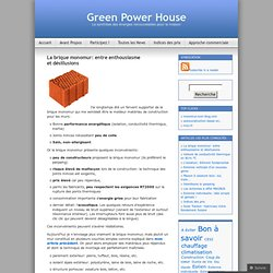 La brique monomur: entre enthousiasme et désillusions « Green Power House