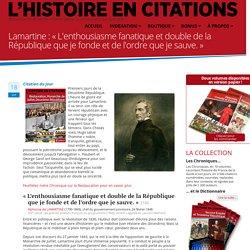 Lamartine : « L'enthousiasme fanatique et double de la République que je fonde et de l'ordre que je sauve.