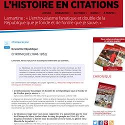 Lamartine : « L'enthousiasme fanatique et double de la République que je fonde et de l'ordre que je sauve.»