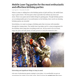 Mobile Laser Tag parties for the most enthusiastic and effortless birthday parties