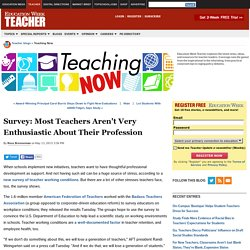 Survey: Most Teachers Aren't Very Enthusiastic About Their Profession - Teaching Now