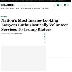 Nation's Most Insane-Looking Lawyers Enthusiastically Volunteer Services To Trump Rioters