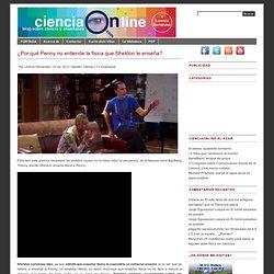 ¿Por qué Penny no entiende la física que Sheldon le enseña?