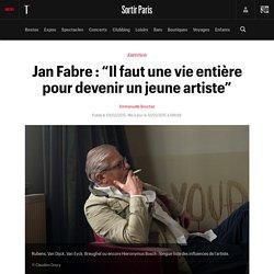 """Jan Fabre : """"Il faut une vie entière pour devenir un jeune artiste"""" - Sortir"""