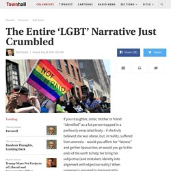 The Entire 'LGBT' Narrative Just Crumbled - Matt Barber