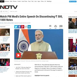Watch PM Modi's Entire Speech On Discontinuing Rs. 500, 1000 Notes