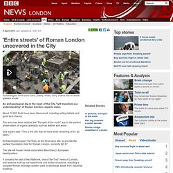 'Entire streets' of Roman London uncovered in the City