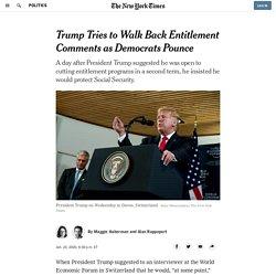 Trump Tries to Walk Back Entitlement Comments as Democrats Pounce