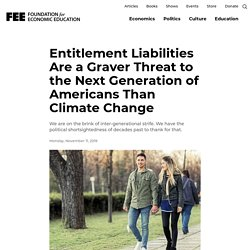 Entitlement Liabilities Are a Graver Threat to the Next Generation of Americans Than Climate Change