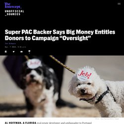 "Super PAC Backer Says Big Money Entitles Donors to Campaign ""Oversight"""