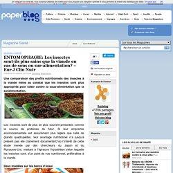 PAPERBLOG 03/10/15 ENTOMOPHAGIE: Les insectes sont-ils plus sains que la viande en cas de sous ou sur-alimentation? – Eur J Clin Nutr
