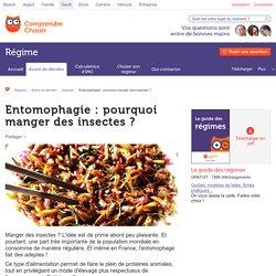 Entomophagie: pourquoi manger des insectes?