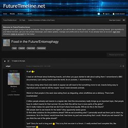 Food in the Future/Entomophagy - Culture, Economics & Politics of the Future - FutureTimeline.forum
