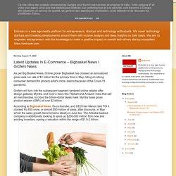 Entrackr News: Latest Updates In E-Commerce – Bigbasket News I Grofers News