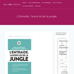 L'Entraide, l'autre loi de la jungle. – Le fil des communs 27 mai 2020