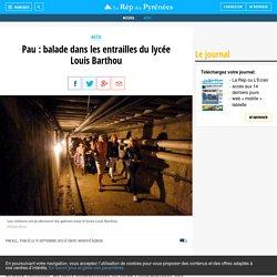 balade dans les entrailles du lycée Louis Barthou - La République des Pyrénées.fr