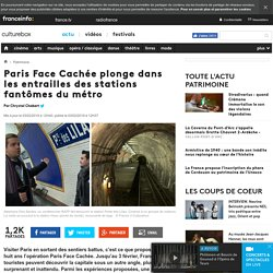Paris Face Cachée plonge dans les entrailles des stations fantômes du métro