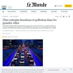 Uber entraîne bouchons et pollution dans les grandes villes